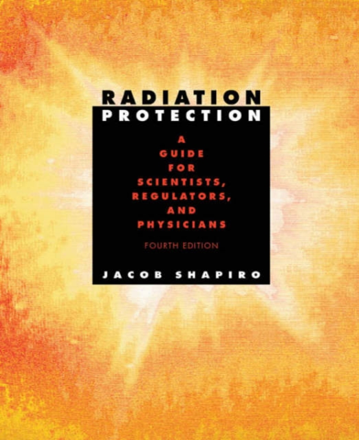 Radiation Protection – A Guide for Scientists, Regulators & Physicians 4e