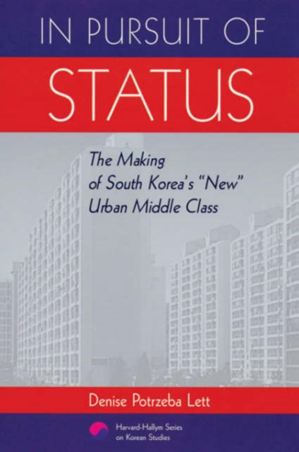 In Pursuit of Status – The Making of South Koreas New Urban Middle Class