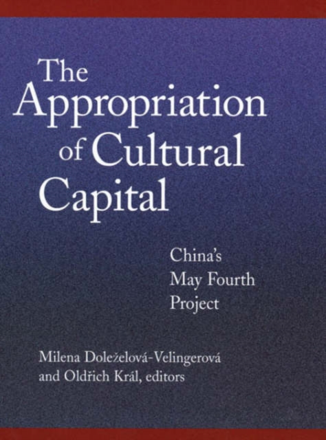 Appropriation of Cultural Capital ? China?s May Fourth Project