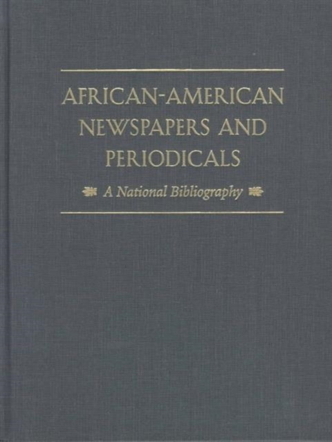 African–American Newspapers & Periodicals – A National Bibliography