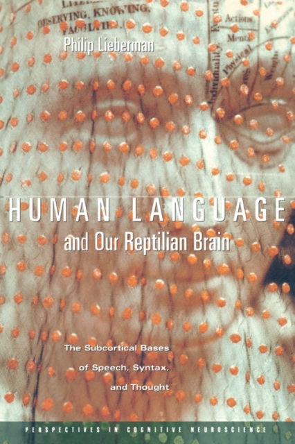 Human Language & Our Reptilian Brain – The Subcortical Bases of Speech, Syntax & Thought residual indeterminacy or optionality at core syntax