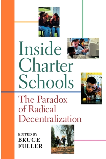 Inside Charter Schools – The Paradox of Radical Decentralizataion charter schools