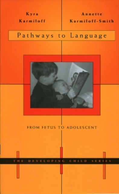 Pathways to Language – From Fetus to Adolescent adolescent