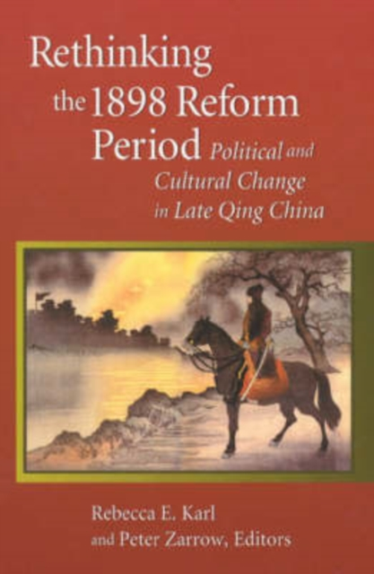 Rethinking the 1898 Reform Period – Political & Cultural Change in Late Qing China купить