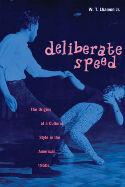 Deliberate Speed – The Origins of a Cultural Style in the American 1950s david keane the art of deliberate success the 10 behaviours of successful people
