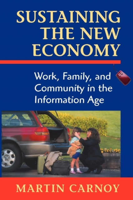 Sustaining the New Economy – Work, Family & Community in the Information Age family caregiving in the new normal