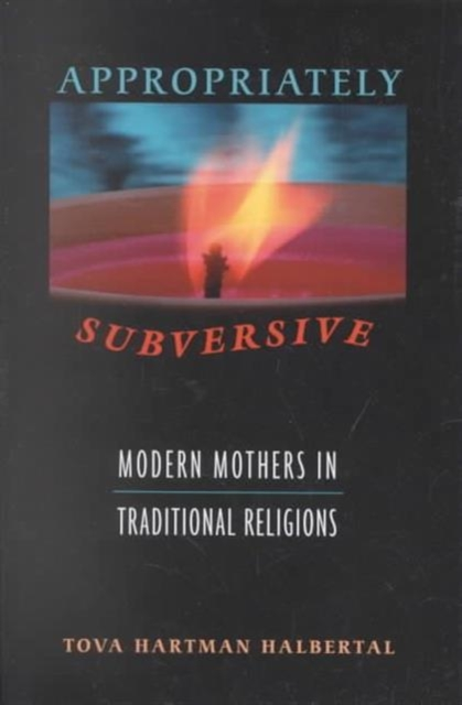 цена на Appropriately Subversive – Modern Mothers in Traditional Religions