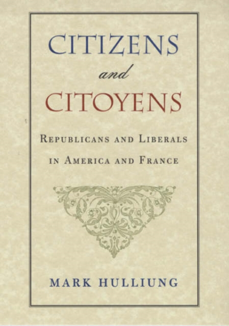 Citizens & Citoyens – Republicans & Liberals in America & France democracy in america nce