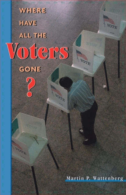 Where Have All the Voters Gone? where have you been