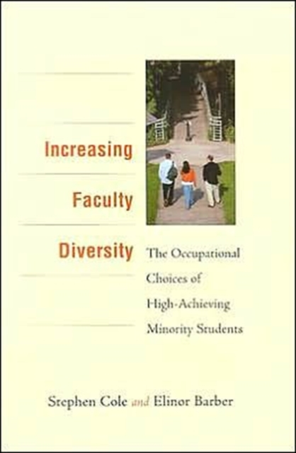 цена на Increasing Faculty Diversity – The Occupational Choices of High–Achieving Minority Students