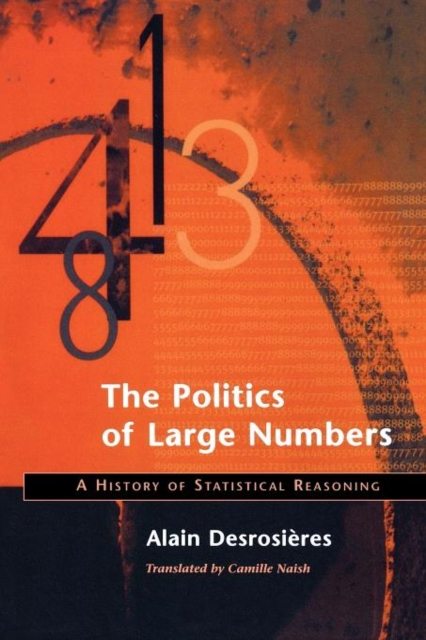 The Politics of Large Numbers – A History of Statistical Reasoning michael wolfe the conversion of henri iv – politics power