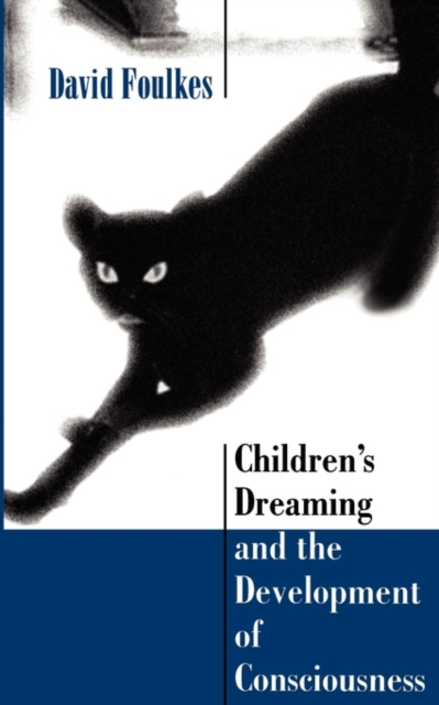 Childrens Dreaming & the Development of Consciousness