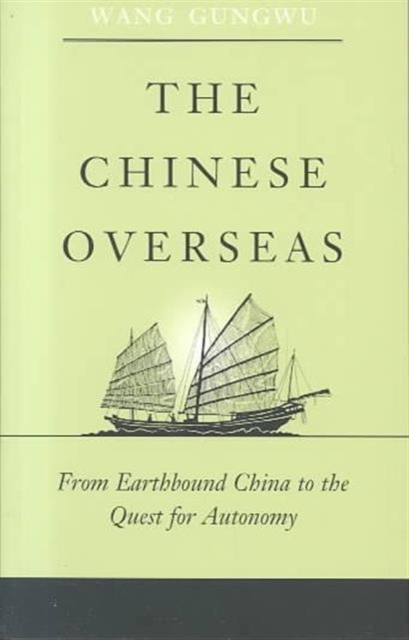 The Chinese Overseas – From Earthbound China to the Quest for Autonomy the quest