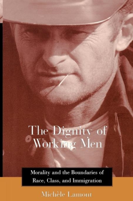 The Dignity of Working Men – Morality & the Boundaries of Race, Class & Immigration the politics of immigration