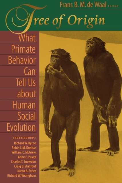 Tree of Origin – What Primate Behavior Can Tell us About Human Social Evolution social evolution