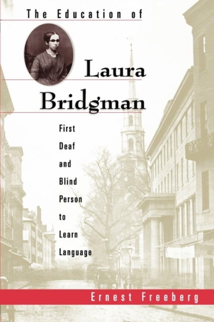 The Education of Laura Bridgman – First Deaf & Blind Person to Learn Language laura – a case for the modularity of language