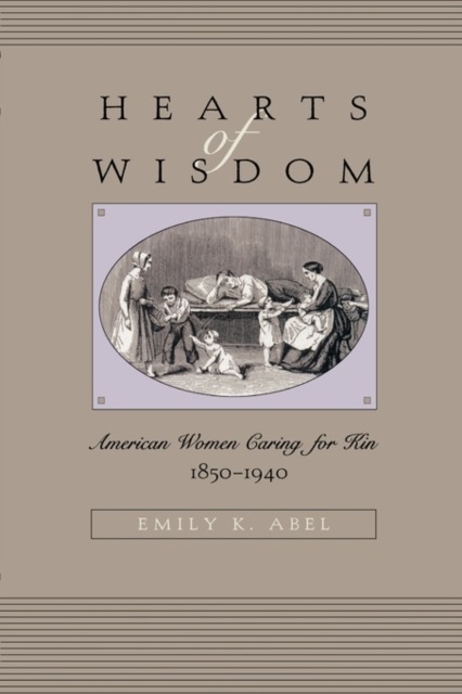 Hearts of Wisdom – American Women Caring for Kin 1850–1940 hearts of three