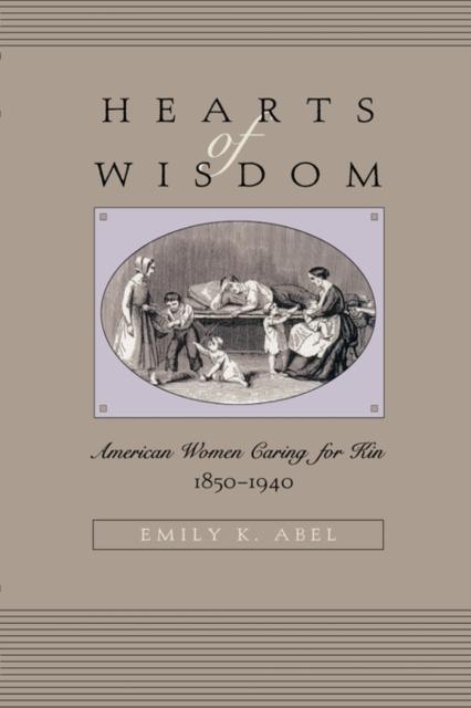 Hearts of Wisdom – American Women Caring for Kin 1850–1940