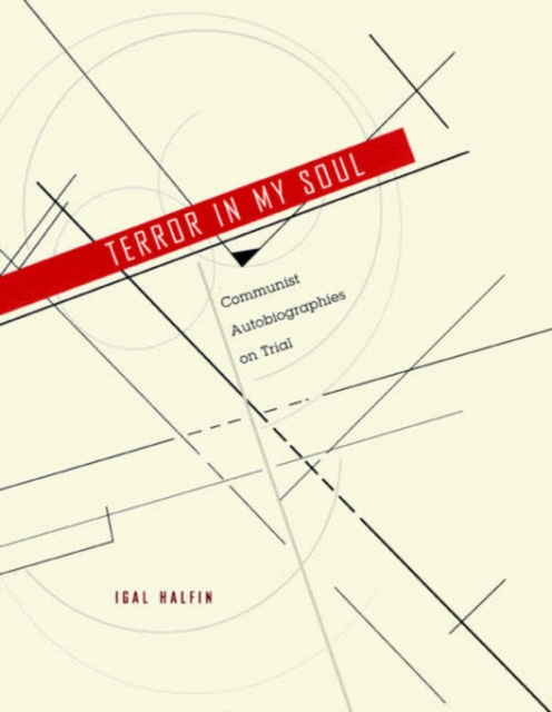 Terror in My Soul – Communist Autobiographies on Trial on my own