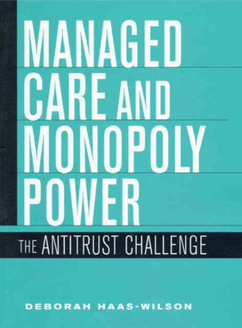 Managed Care & Monopoly Power – The Antitrust Challenge