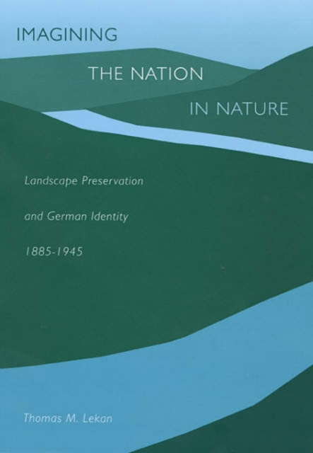 Imagining the Nation in Nature – Landscape Preservation and German Identity 1885–1945 cultural landscape preservation in united states national parks