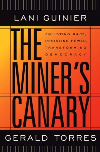 The Miner?s Canary – Enlisting Race, Resisting Power, Transforming Democracy democracy in america nce