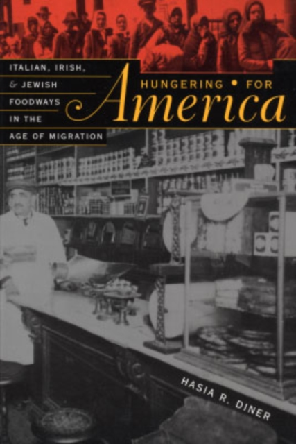Hungering for America – Italian, Irish & Jewish Foodways in the Age of Migration scott stratten unbranding 100 branding lessons for the age of disruption
