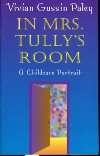 In Mrs Tully?s Room – A Childcare Portrait mrs bradshaw s handbook