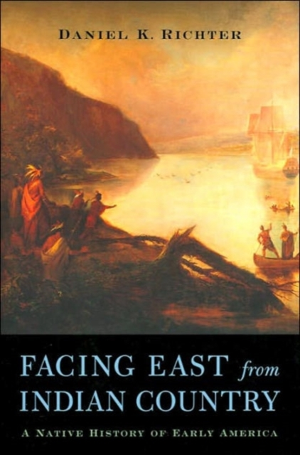 Facing East from Indian Country – A Native History of Early America a new literary history of america