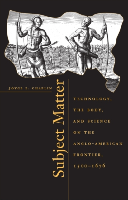 Subject Matter – Technology, the Body & Science on the Anglo–American Frontier 1500–1676 science at the bar – science & technology in american law paper