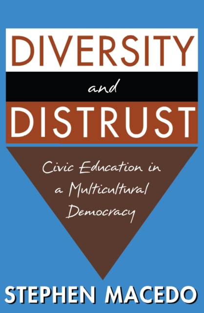 Diversity & Distrust – Civic Education in a Multicultural Democracy democracy a life