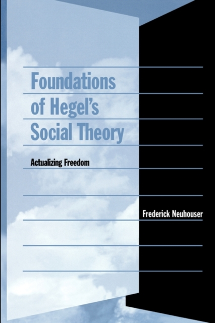 Foundations of Hegel?s Social Theory – Actualizing Freedom introducing social theory