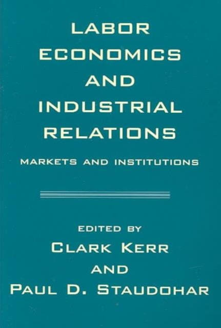 Labor Economics & Industrial Relations – Markets & Institutions anthony evans j markets for managers a managerial economics primer
