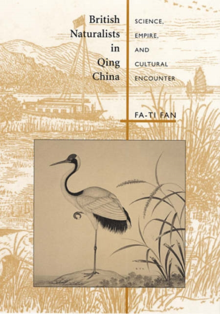 British Naturalists in Qing China – Science, Empire and Cultural Encounter needham science in traditional china pr only