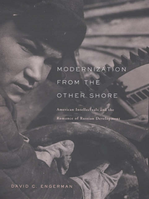 Modernization from the Other Shore – American Intellectuals and the Romance of Russian Development the fatal shore