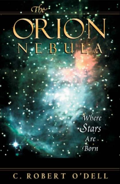 The Orion Nebula – Where Stars Are Born orion 4th edition