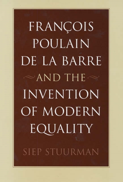 цена Francois Poulain de la Barre and the Invention of Modern Equality онлайн в 2017 году