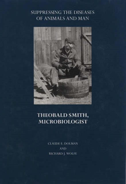 Suppressing the Diseases of Animals and Man – Theobald Smith, Microbiologist the autoimmune diseases