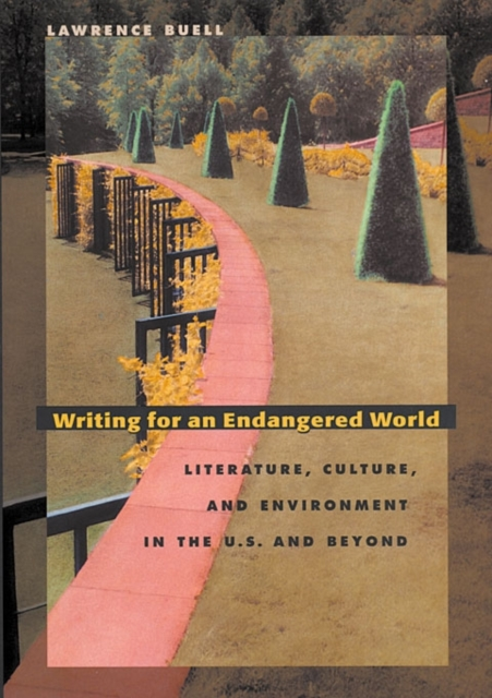 Writing For an Endangered World – Literature, Culture & Environment in the U.S. & Beyond
