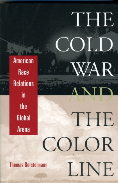 The Cold War & the Color Line – American Race Relations in the Global Arena american war