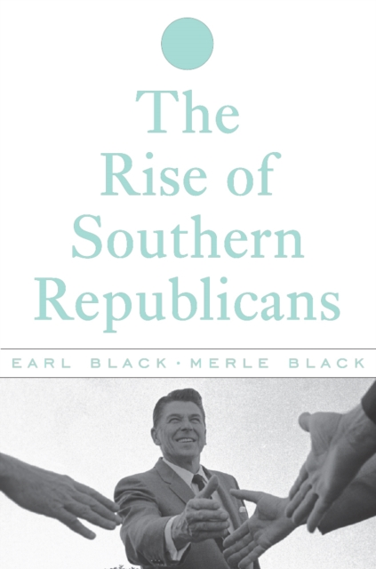 The Rise of Southern Republicans the rise of nine