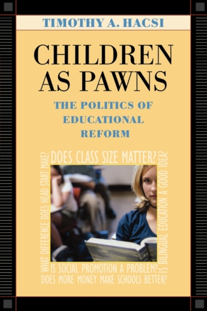 Children as Pawns – The Politics of Educational Reform femininity the politics of the personal