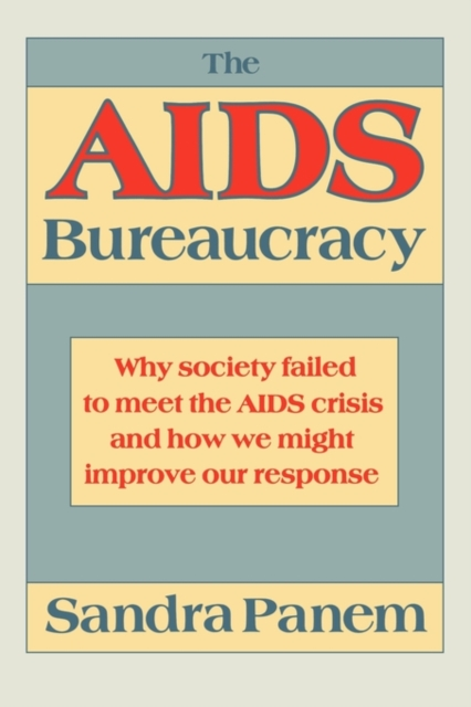 The AIDS Bureaucracy – Why Society Failed to Meet The AIDS Crisis (Paper) купить