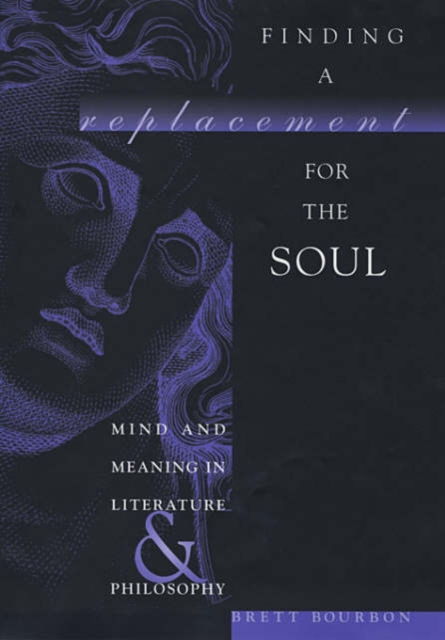 Finding a Replacement for the Soul – Mind and Meaning in Literature and Philosophy