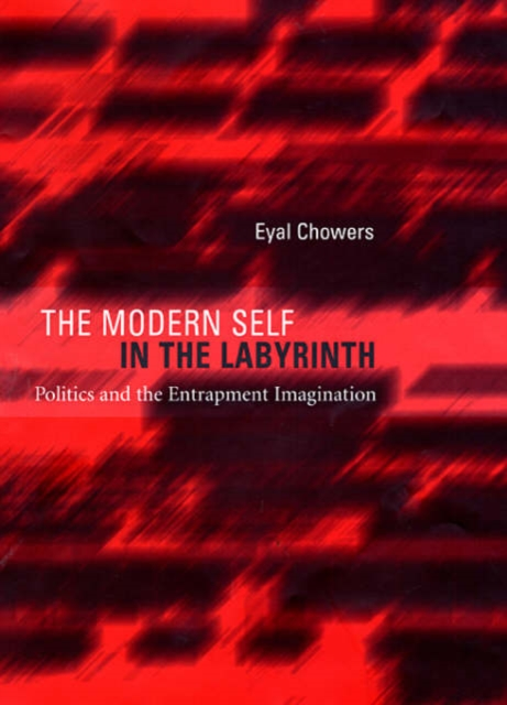The Modern Self in the Labyrinth – Politics and the Entrapment Imagination