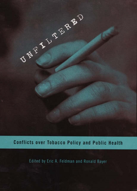 Unfiltered – Conflicts over Tobacco Policy and Public Health colin jones office markets and public policy