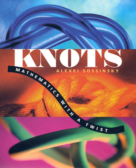 Knots – Mathematics with a Twist (OIP)