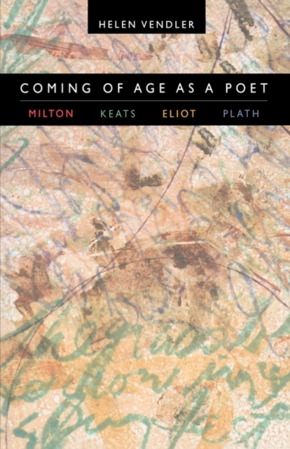Coming of Age as a Poet – Milton, Keats, Eliot, Plath oates j the lost landscape a writter s coming of age