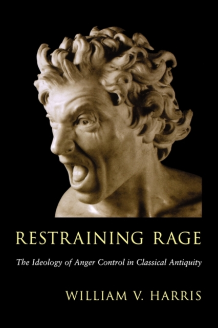 Restraining Rage – The Ideology of Anger Control in Classical Antiquity communities of discourse – ideology