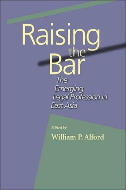 Raising the Bar – The Emerging Legal Profession in  East Asia raising steam